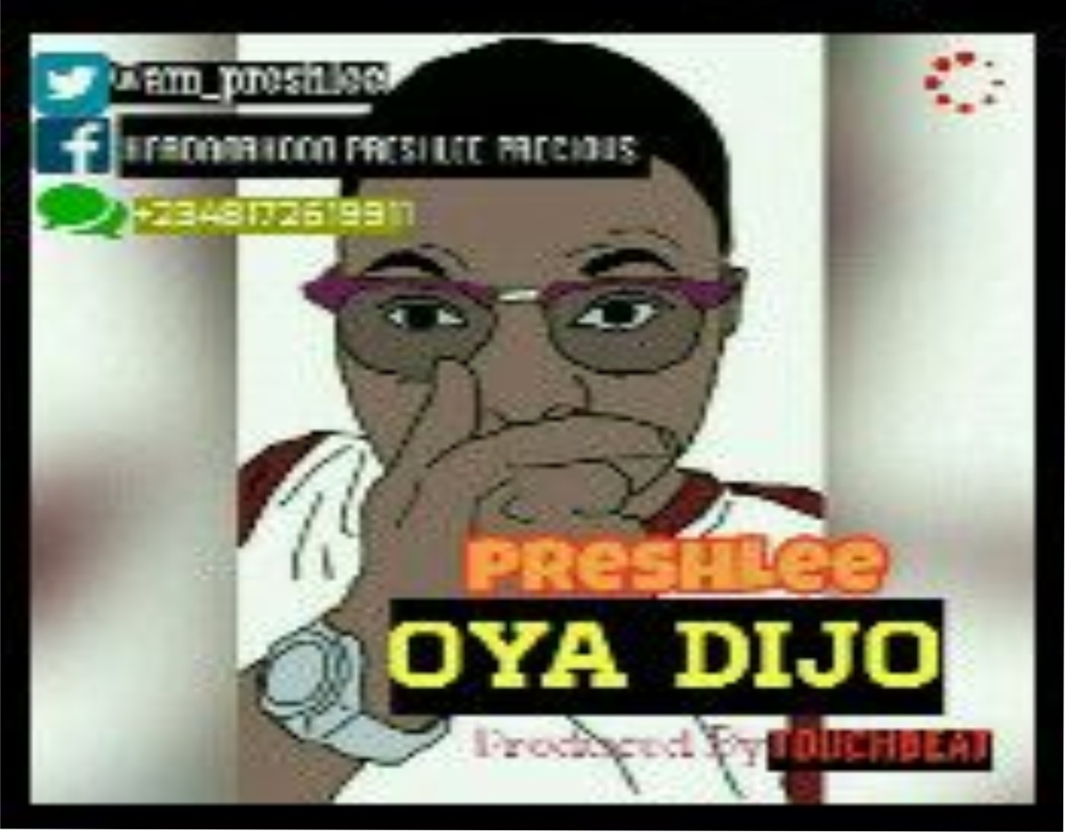 MUSIC: Preshlee Dijo Download here>>>