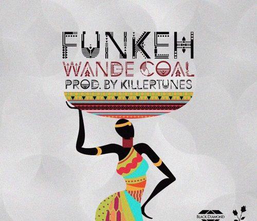 Wande-Coal-Funkeh-500x430-aanuadey